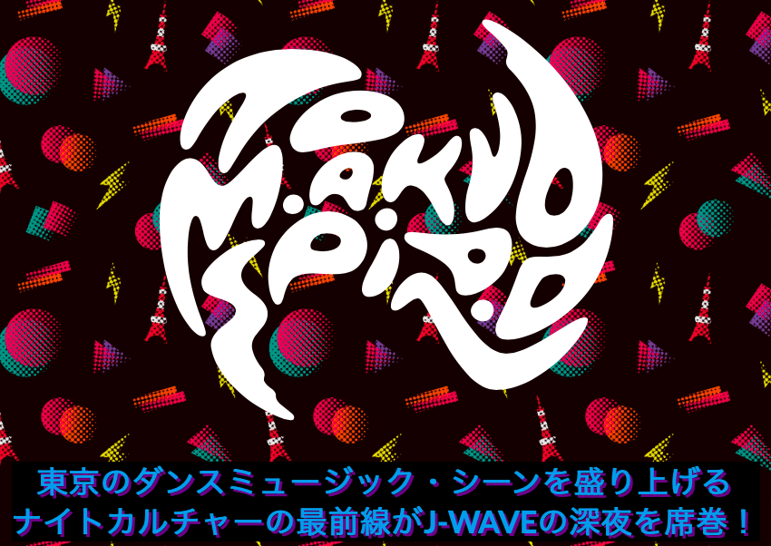 J-Wave【Tokyo M.A.A.D Spin】